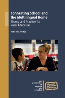 Connecting School and the Multilingual Home : Theory and Practice for Rural Educators, PDF eBook