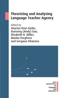 Theorizing and Analyzing Language Teacher Agency, Paperback / softback Book