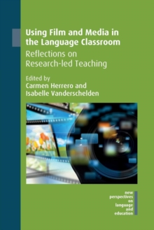 Using Film and Media in the Language Classroom : Reflections on Research-led Teaching, Paperback / softback Book