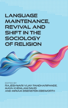 Language Maintenance, Revival and Shift in the Sociology of Religion, Hardback Book