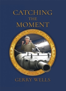 Catching the Moment : A Take on a Lifetime, Hardback Book