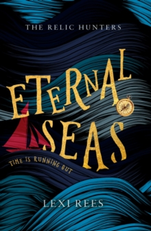 Eternal Seas : The Relic Hunters: Book One, Paperback / softback Book