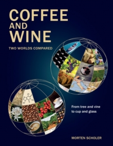 Coffee and Wine : Two Worlds Compared, Hardback Book