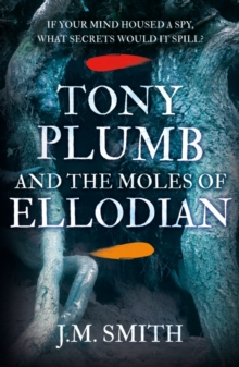 Tony Plumb and the Moles of Ellodian, Paperback / softback Book