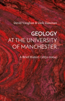 Geology at the University of Manchester : A Brief History (1851-2004), Hardback Book