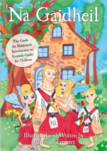 Na Gaidheil : The Gaels - An Illustrated Introduction to Scottish Gaelic for Children, Paperback / softback Book