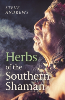 Herbs of the Southern Shaman : Companion to Herbs of the Northern Shaman