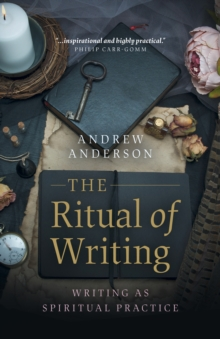The Ritual of Writing : Writing as Spiritual Practice, EPUB eBook