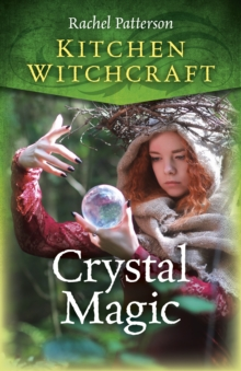 Kitchen Witchcraft: Crystal Magic, Paperback / softback Book
