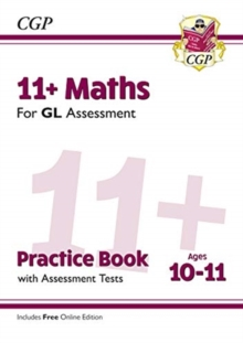 New 11+ GL Maths Practice Book & Assessment Tests - Ages 10-11 (with Online Edition), Paperback / softback Book