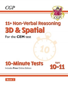 New 11+ CEM 10-Minute Tests: Non-Verbal Reasoning 3D & Spatial - Ages 10-11 Book 2 (with Online Ed), Paperback / softback Book