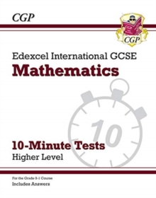 New Grade 9-1 Edexcel International GCSE Maths 10-Minute Tests - Higher (includes Answers), Paperback / softback Book