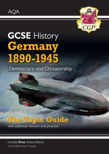 New Grade 9-1 GCSE History AQA Topic Guide - Germany, 1890-1945: Democracy and Dictatorship, Paperback / softback Book