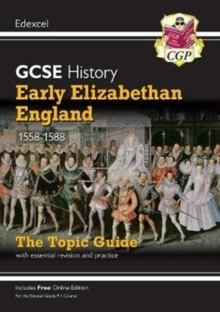 New Grade 9-1 GCSE History Edexcel Topic Guide - Early Elizabethan England, 1558-88, Paperback / softback Book