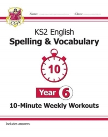 New KS2 English 10-Minute Weekly Workouts: Spelling & Vocabulary - Year 6, Paperback / softback Book