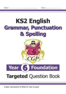 New KS2 English Targeted Question Book: Grammar, Punctuation & Spelling - Year 6 Foundation, Paperback / softback Book
