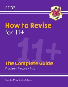 New How to Revise for 11+: The Complete Guide (with Online Edition), Paperback / softback Book