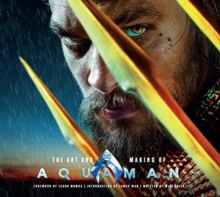 The Art and Making of Aquaman, Hardback Book