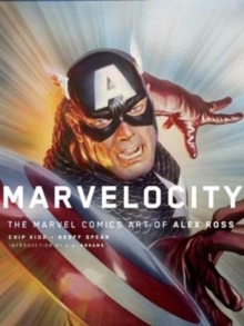 Marvelocity: The Marvel Comics Art of Alex Ross, Hardback Book