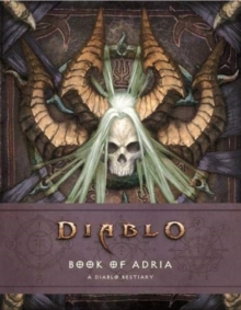Diablo Bestiary - The Book of Adria, Hardback Book