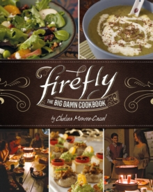 Firefly - The Big Damn Cookbook, Hardback Book