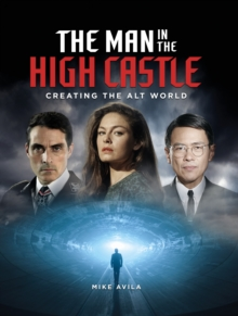 The Man in the High Castle: Creating the Alt World, Hardback Book
