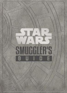 Star Wars - The Smuggler's Guide, Hardback Book