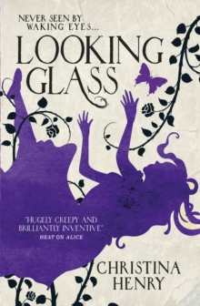 Looking Glass : A Christina Henry Alice novel, EPUB eBook