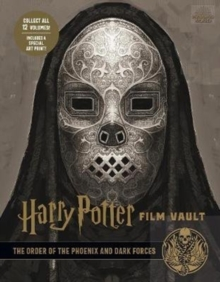 Harry Potter: The Film Vault - Volume 8: The Order of the Phoenix and Dark Forces, Hardback Book