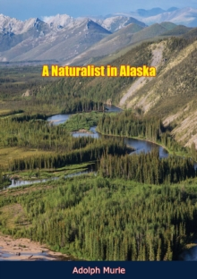 A Naturalist in Alaska, EPUB eBook