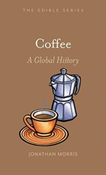 Coffee : A Global History, Hardback Book