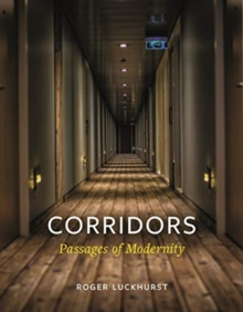 Corridors : Passages of Modernity, Hardback Book