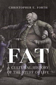 Fat : A Cultural History of the Stuff of Life, Hardback Book