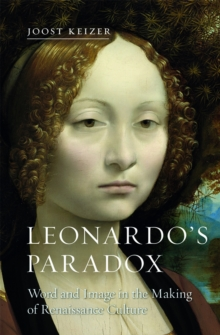 Leonardo's Paradox : Word and Image in the Making of Renaissance Culture, EPUB eBook