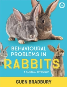 Behavioural Problems in Rabbits : A Clinical Approach, Paperback / softback Book