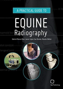 A Practical Guide to Equine Radiography, Hardback Book