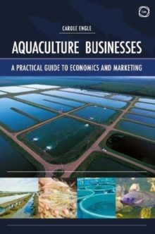 Aquaculture Businesses : A Practical Guide to Economics and Marketing, Hardback Book