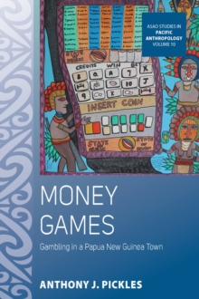 Money Games : Gambling in a Papua New Guinea Town, EPUB eBook