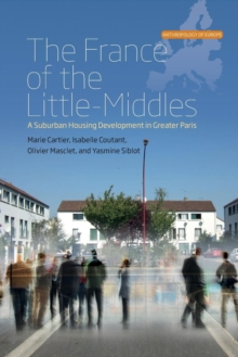 The France of the Little-Middles : A Suburban Housing Development in Greater Paris, Paperback / softback Book