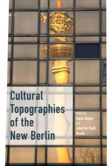 Cultural Topographies of the New Berlin, Paperback / softback Book