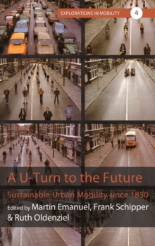 A U-Turn to the Future : Sustainable Urban Mobility since 1850, Hardback Book