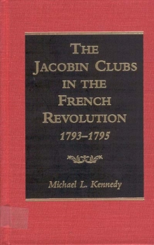 The Jacobin Clubs in the French Revolution, 1793-1795, PDF eBook