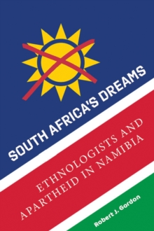 South Africa's Dreams : Ethnologists and Apartheid in Namibia, Electronic book text Book