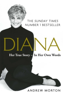 Diana: Her True Story - In Her Own Words : The Sunday Times Number-One Bestseller, Paperback / softback Book