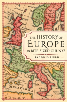The History of Europe in Bite-sized Chunks, Hardback Book