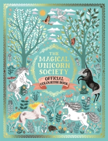The Magical Unicorn Society Official Colouring Book, Paperback / softback Book