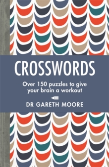 Crosswords : Over 150 puzzles to give your brain a workout, Paperback / softback Book
