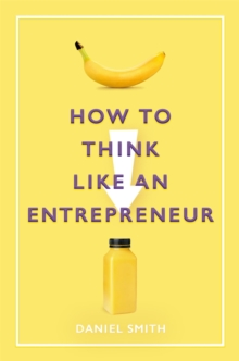 How to Think Like an Entrepreneur, Hardback Book