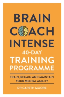 Brain Coach Intense : 40-Day Training Programme, Paperback / softback Book