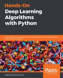 Hands-On Deep Learning Algorithms with Python : Master deep learning algorithms with extensive math by implementing them using TensorFlow, EPUB eBook